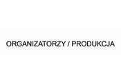 Organizatorzy i produkcja