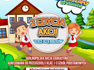 """Druga edycja ogólnopolskiej akcji edukacyjnej """"Dzieci uczą rodziców""""!..."""