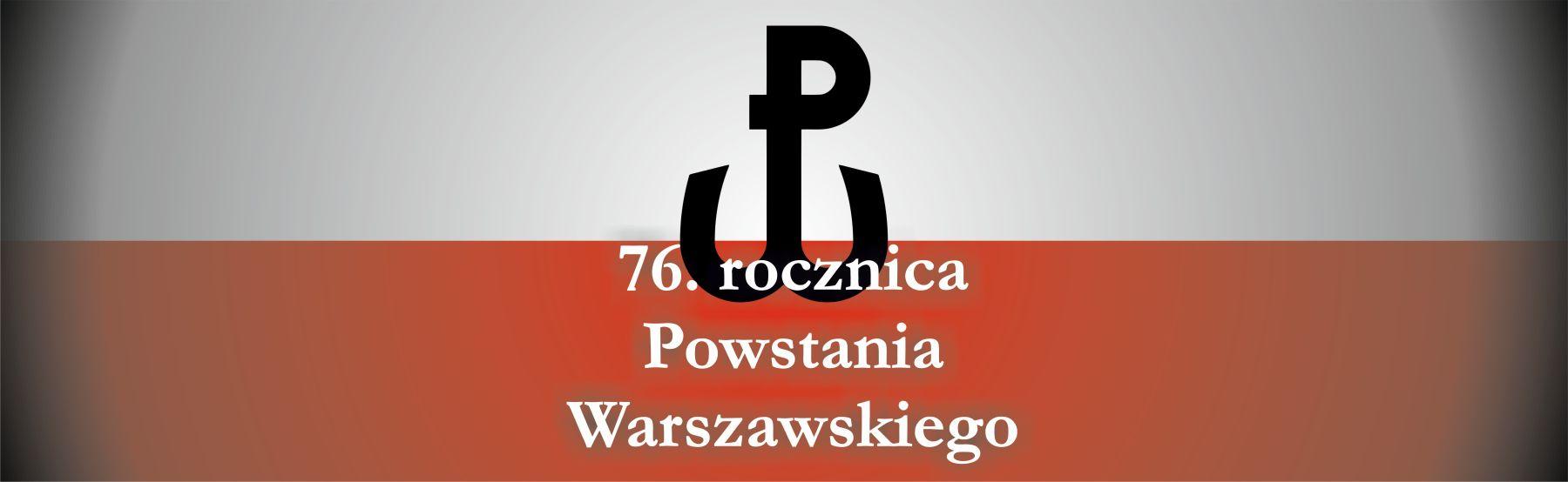 Grafika ukazuje flagę Polski ze znakiem kotwicy i napisem: 76 rocznica Powstania Warszawskiego.