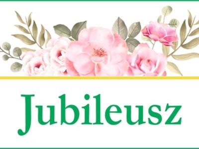 Zdjęcie przedstawia napis Jubileusz wraz z grafiką kwiatową.