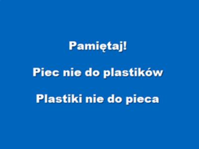 Tabliczka hasłem Pamiętaj Plastik nie do pieca piec nie do plastiku [400x300]