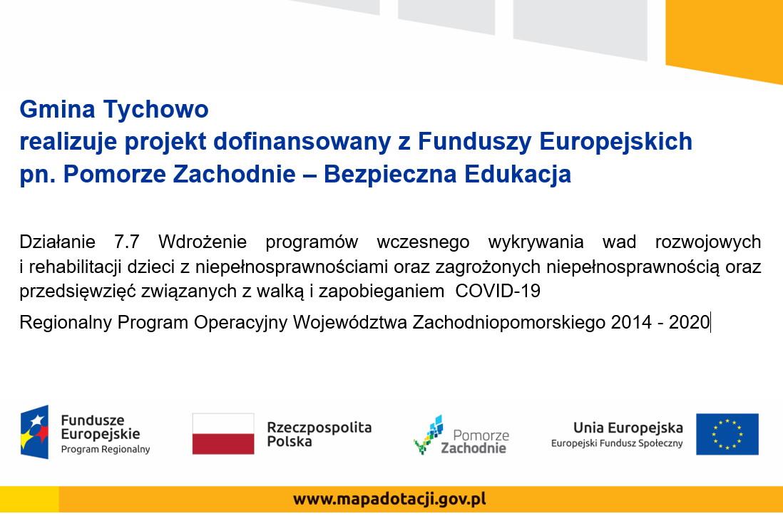 Na zdjęciu znajduje się treść dot projektu dofinansowanego z Funduszy Europejskich pn Pomorze Zachodnie � Bezpieczna Edukacja oraz 4 logotypy