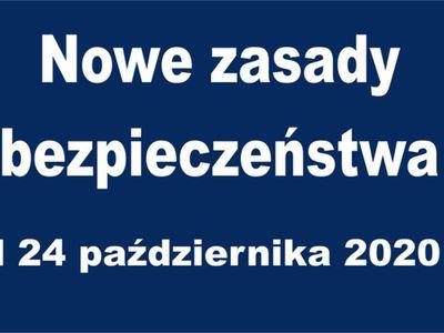Nowe zasady bezpieczeństwa od 24 października 2020 r.