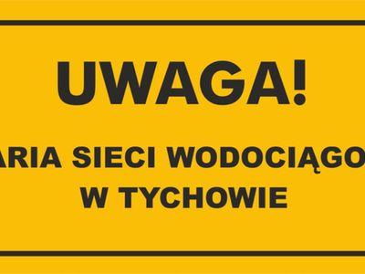 Uwaga, awaria sieci wodociągowej w Tychowie